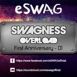 SWAGness OVERLOAD - First Anniversary #01