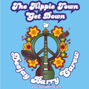 The Hippie Town Get Down by DJ BARRY CAREW