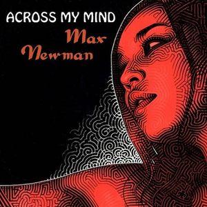 DJ MAX NEWMAN- ACROSS MY MIND (Deep & Progressive mix)