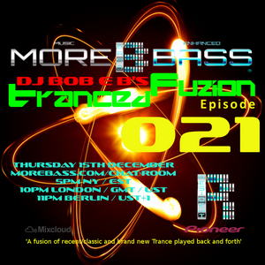 DJ Bob E B's Tranced Fuzion Ep 021 - MoreBass.com (Aired 15-12-16)