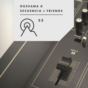 S3R53 - Secuencia X Friends - OUSSAMA K