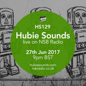 Hubie Sounds 129 - 27th Jun 2017