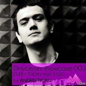 Andrei Ticau - Dirtybeats Showcase 003 @ Mplus FM (13.09.2013)