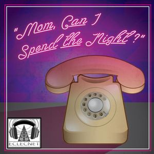 Mom, Can I Spend The Night? Episode 01 - Zach Boyce