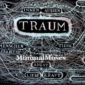 Traum by Minimal Moses