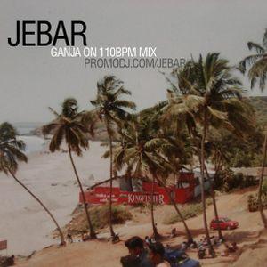 Jebar - Ganja on 110bpm