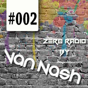 Zer0Radio - Set By VanNash! #002 *07/04/2014