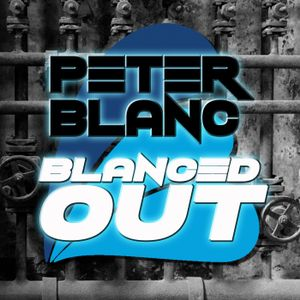 Peter Blanc: Blanced Out Podca