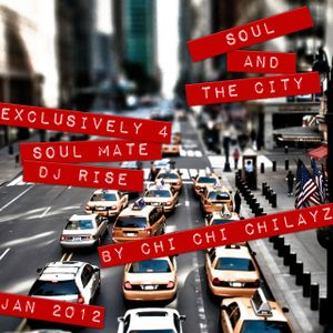 Soul & The City (Exclusively 4 Soul Mate Dj Rise)