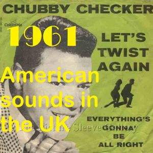 HOW BRITAIN GOT ITS MOJO: 1961 AMERICAN SOUNDS HEARD IN THE UKUK
