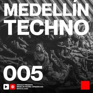 MTP005 - Medellin Techno Podcast Episodio 005 - Deraout