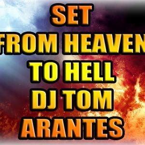 Set From Heaven To Hell - DJ Tom Arantes (Junho/Julho 2013)