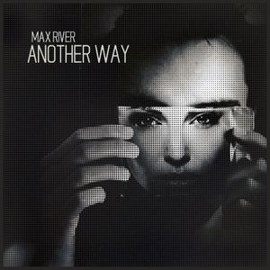 Max River - Another Way