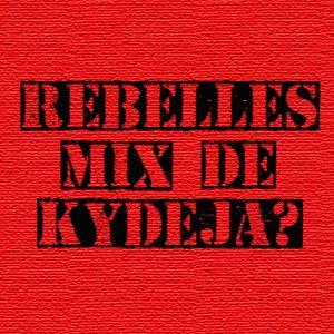 REBELLES MIX part 2 de C.KYDEJA?