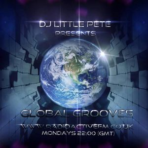 25-11-2013 Dj Littlepete´s GLOBAL GROOVES sessions @ RadioactiveFm