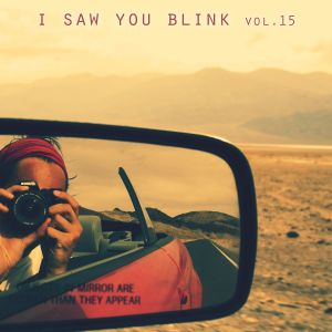 I saw you blink - Radioshow Vol.15