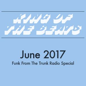 King of the Beats vs Funk From The Trunk Radio with @Powercut & @MrLingo - 11 June 2017