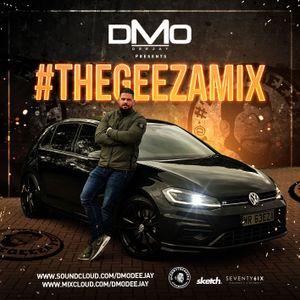 @DMODeejay - #TheGeezaMix