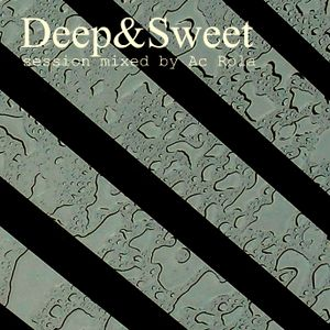 [Deep&Sweet] minimal tech house mixed by Ac Rola....N'joy it  lg mgbooking