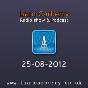 Liam Carberry Show - 25-08-2012