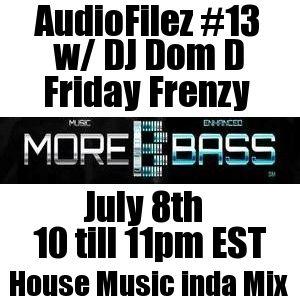 MoreBass 7-8-16 AudioFilez #13