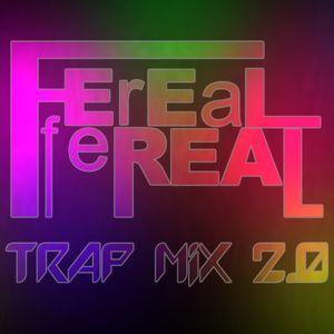 Dj Feel Real - Trap Mix 2.0