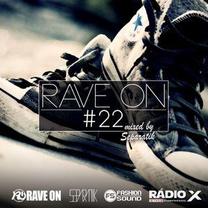 Dj Separatik - Rave On #22