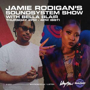 Jamie Rodigan's Soundsystem Show w/ Bella Blair - 15/04/21