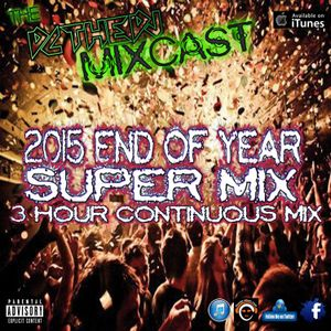 DCtheDJ MIXcast - 2015 End Of Year SUPER MIX