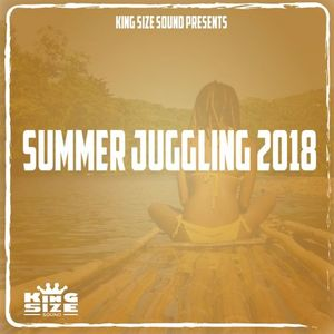 Summer Juggling 2018 presented by King Size Sound - Reggae & Dancehall