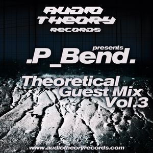 Theoretical Guest Mix Vol.3 - P.Bend