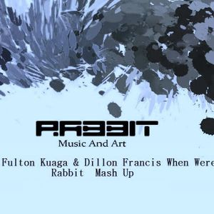 Pierce Fulton & Dillon  Francis- When  Were Young Rabbit Mash Up