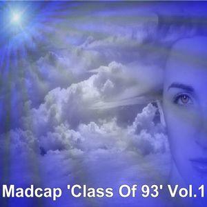Madcap 'Class Of 93' Vol.1