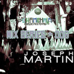 Shambhala 2014 Mix Series 006 - Joseph Martin