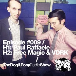 The Dog & Pony Show #009: Guests Free Magic & VDRK