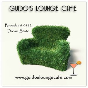Guido's Lounge Cafe Broadcast 0182 Dream State (20150828)
