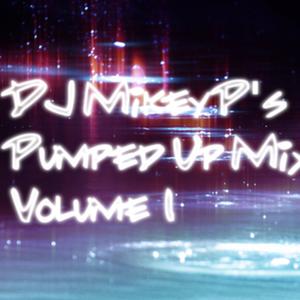 DJ Mikey P's Pumped Up Mix Volume 1