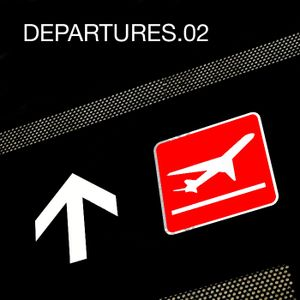 DEPARTURES.02: An exploratory journey beyond the limits of House & Techno.