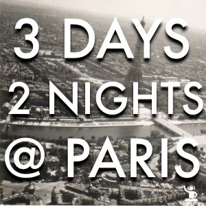3 DAYS & 2 NIGHTS @ PARIS by DJ ADRIEN JOUGLER