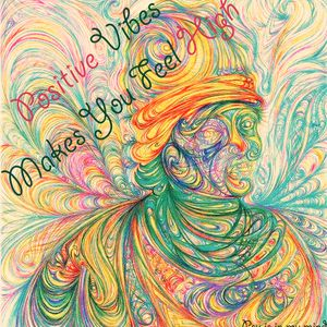 Psy is in my mind - Positive Vibes Makes You Feel High