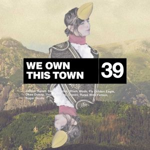 We Own This Town: Volume 39