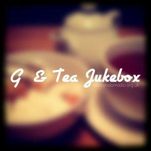 G&TEA Jukebox 30th August