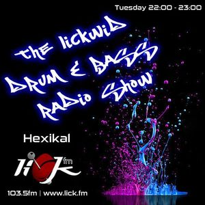 The LickWid Drum & Bass Show with Hexikal - 5th January 2016
