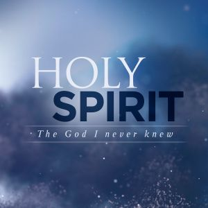 HOLY SPIRIT - The Person of The Holy Spirit (Part 2)