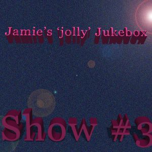 Jamie's 'jolly' Jukebox Show #3 broadcast date: 19 March 2017