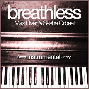 Max River & Sasha Orbeat - Breathless (CD1)