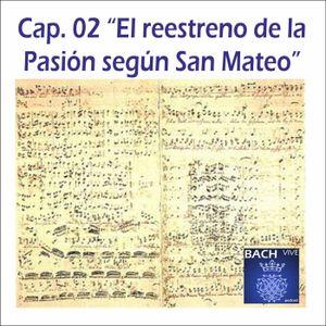02 El reestreno de la Pasión según San Mateo