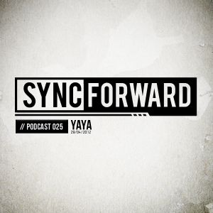 Sync Forward Podcast 025 - Yaya