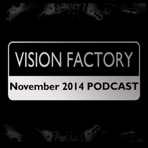 Vision Factory - November 2014 Podcast
