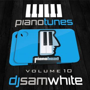 DJ SAM WHITE - PIANO TUNES - VOL 10 - FREE DOWNLOAD